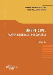 Drept civil. Partea generala. Persoanele. Editia a 4-a - Carmen Tamara Ungureanu, Ionut Alexandru Toader
