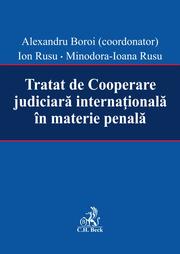 Tratat de Cooperare judiciara internationala in materie penala (Alexandru Boroi, Ion Rusu, Minodora Ioana Rusu)