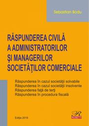 Raspunderea civila a administratorilor si managerilor societatilor comerciale. Editia 2019 - Sebastian Bodu
