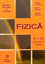 Fizica (F1, F2)-Manual pentru clasa a XI-a (Aurelian Popescu)