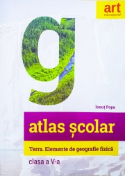 Atlas geografic scolar pentru clasa a V-a. Terra. Elemente de geografie fizica