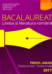 Bacalaureat. Limba si literatura romana. Profil Uman