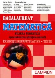 Bacalaureat. Matematica. Filiera teoretica specializarea stiintele - naturii. Exercitii recapitulative. Teste