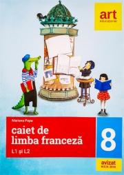 Caiet de limba Franceza L1 si L2 - clasa a VIII-a
