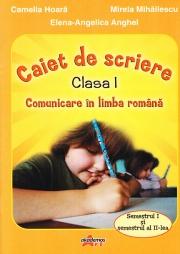 Comunicare in limba romana. Caiet de scriere pentru clasa I semestul I si II