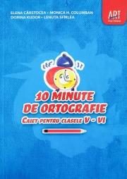 Caiet pentru clasele V-VI -10 minute de ortografie