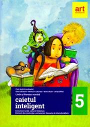CAIETUL INTELIGENT. Clasa a V-a (Semestrele I+II). Comunicare orală. Lectură. Redactare