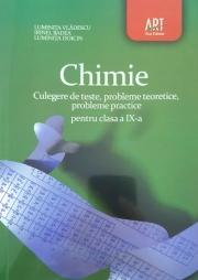 Chimie- culegere de teste, probleme teoretice, probleme practice - clasa a IX-a