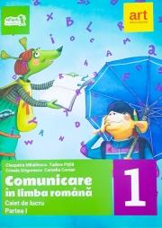 Comunicare in Limba Romana clasa I. Caiet de lucru, Partea 1