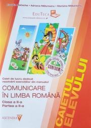 Comunicare in Limba Romana. Clasa a II-a Caietul elevului pentru Semestrul II (Contine rezolvarea exercitilor din manual)