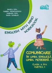 Comunicare in limba engleza. Limba moderna 1. English with Nino - Caietul elevului clasa a II-a, partea I
