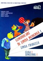 Comunicare in limba moderna 1 - Limba franceza - Clasa I, semestrul I (contine CD)
