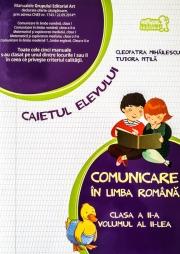 Comunicare in limba romana, caiet pentru clasa a II-a - Volumul al II-lea (Semestrul II)