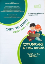 Comunicare in limba romana - caiet de lucru pentru clasa a II-a, partea a I-a