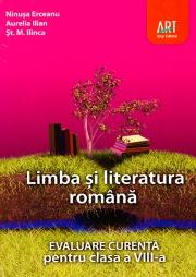 LIMBA ȘI LITERATURA ROMÂNĂ. Evaluare curentă. Clasa a VIII-a