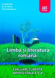 Evaluare curenta. Limba si literatura romana pentru, clasa a V-a