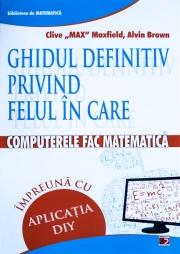 GHIDUL DEFINITIV PRIVIND FELUL IN CARE COMPUTERELE FAC MATEMATICA