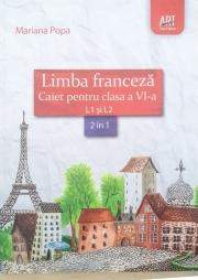 Limba franceza caiet pentru clasa a VI-a L1 si L2 (2 in 1)