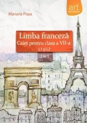 Limba franceza caiet pentru clasa a VII-a L1 si L2 (2 in 1)