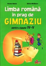 Limba romana in prag de gimnaziu, clasele IV-V