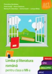(Metoda ȘTIU-DESCOPĂR-APLIC): LIMBA ȘI LITERATURA ROMÂNĂ. Clasa a VII-a. Semestrul I+II