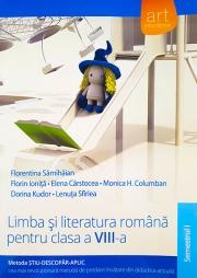 Limba si literatura romana pentru clasa a VIII-a, semestrul I. Metoda Stiu-Descopar-Aplic