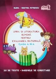 Limba si literatura romana pentru Evaluarea nationala - Clasa a IV-a. 20 de teste + baremele de corectare