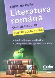 Literatura Romana - Caietul elevului pentru clasa a VIII-a.(Analize literare si stilistice. Compuneri descriptive si narative)