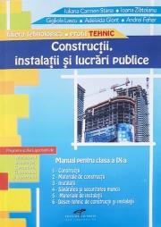 Manual pentru clasa a IX-a de Constructii, instalatii si lucrari publice. Filiera tehnologica, profil tehnic.