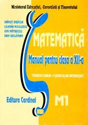 Matematica. Manual pentru clasa XII-a, Trunchi comun +Curriculum diferentiat, M1