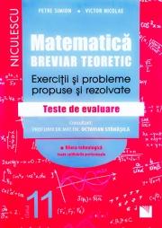 Matematica. Breviar teoretic. Exercitii si probleme propuse si rezolvate. Teste de evaluare. Filiera tehnologica, toate calificarile profesionale. Clasa a XI-a