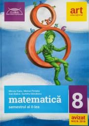 Matematica Culegere - Clasa a VIII-a - Colectia, Clubul Matematicienilor - Semestrul al II-lea ( Ed. 2018 )