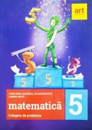 Matematica - Culegere de probleme pentru clasa a V-a. Concursul national de matematica Lumina Math