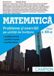 Matematica. Probleme si exercitii pe unitati de invatare, cls 12