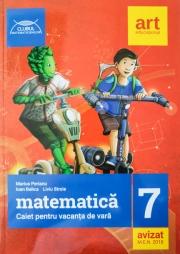 Matematica caiet pentru vacanta de vara clasa a VII-a. Clubul matematicienilor (Editia 2018)