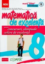 Matematica de excelenta pentru concursuri, olimpiade si centre de excelenta - clasa a VIII-a