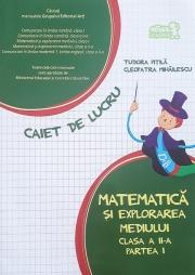Matematica si explorarea mediului, caiet pentru clasa a II-a, (Semestrul I)