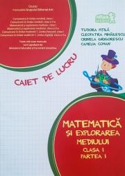 Matematica si explorarea mediului. Caiet de lucru. Clasa I. Partea I