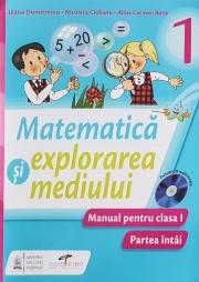 Matematica si explorarea mediului. Manual pentru clasa I (partea I si partea a II-a)