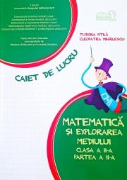 Matematica si explorarea mediului, caiet pentru clasa a II-a, (Semestrul II)