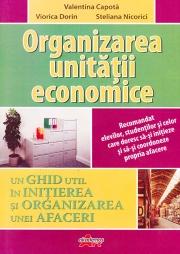 Organizarea unitatii economice - Un ghid util in initierea si organizarea unei afaceri