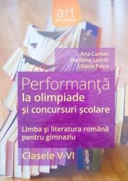 Performanta la olimpiade si concursuri scolare- limba si literatura romana pentru gimnaziu, clasele V-VI