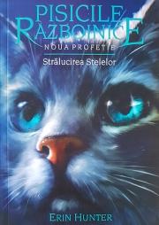 Pisicile Razboinice – Seria Noua profetie. Cartea a X-a. Stralucirea stelelor