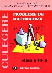 CULEGERE. Probleme de matematica, clasa VI - (Liliana Niculescu)