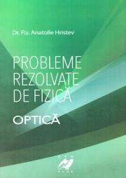 Probleme rezolvate de fizica - Optica (Anatolie Hristev)
