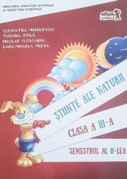 Stiinte ale naturii. Manual pentru clasa a III-a, semestrul II ( contine CD)
