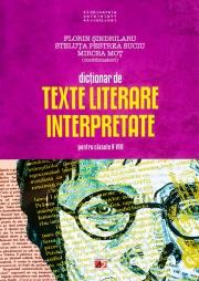 TEXTE LITERARE INTERPRETATE PENTRU CLASELE V-VIII , Dictionar