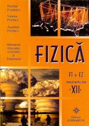 Fizica F1 si F2 - Manual pentru clasa a XII-a