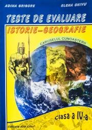 Teste de evaluare pentru clasa a IV-a - Istorie, Geografie