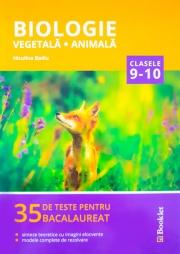 Biologie, vegetala si animala clasele IX-X. 35 de teste pentru Bacalaureat, sinteze teoretice cu imagini elocvente, modele complete de rezolvare